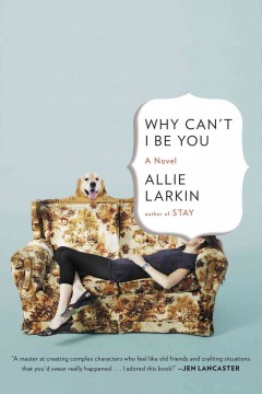 Why can't I be you /  Allie Larkin.