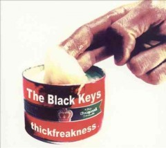 Thickfreakness /  the Black Keys. - the Black Keys.