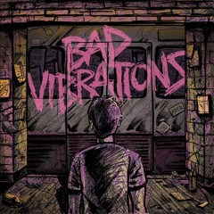 Bad Vibrations /  Day to Remember.