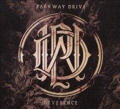 Reverence /  Parkway Drive. - Parkway Drive.