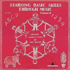 Learning basic skills through music, volume 2 /  words and music by Hap Palmer. - words and music by Hap Palmer.