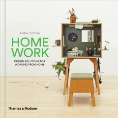 Homework ; design solutions for working from home : with 450 illustrations / Anna Yudina.