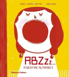 ABZzz ... : a bedtime alphabet / Isabel Minhós Martins, [illustrations by] Yara Kono.