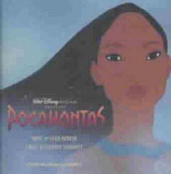 Pocahontas : an original Walt Disney Records soundtrack / music by Alan Menken ; lyrics by Stephen Schwartz. - music by Alan Menken ; lyrics by Stephen Schwartz.