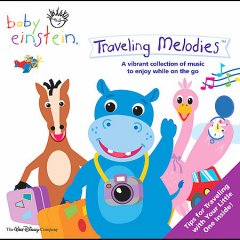 Baby Einstein : Traveling melodies / [all selections arr., orchestrated and mixed by Bill Weisbach].