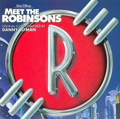 Meet the Robinsons /  original score composed by Danny Elfman.