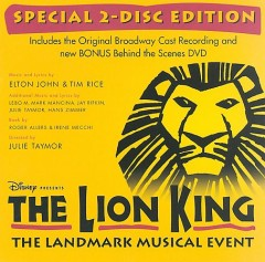 The Lion King : original Broadway cast recording / [music and lyrics by Elton John & Tim Rice]. - [music and lyrics by Elton John & Tim Rice].
