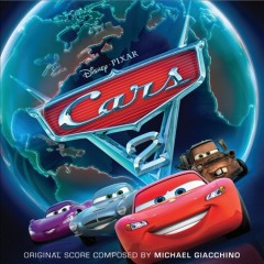 Cars 2 : original score / composed by Michael Giacchino.