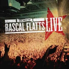 The best of Rascal Flatts live /  Rascal Flatts.