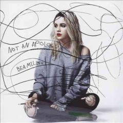 Not an apology /  Bea Miller.