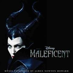 Maleficent  /  music composed by James Newton Howard. - music composed by James Newton Howard.