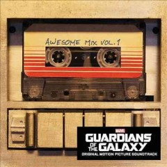 Guardians of the galaxy : Awesome mix,