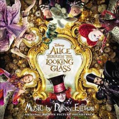 Alice through the looking glass : original motion picture soundtrack / music by Danny Elfman. - music by Danny Elfman.