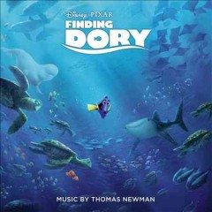 Finding Dory /  music by Thomas Newman.