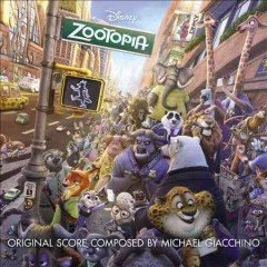 Zootopia soundtrack /  original score composed by Michael Giacchino.