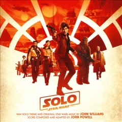 Solo : a Star wars story [soundtrack] / John Powell.