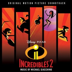 Incredibles 2 : original motion picture soundtrack / music by Michael Giacchino.
