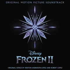 Frozen II : original motion picture soundtrack / original songs by Kristen Anderson-Lopez and Robert Lopez. - original songs by Kristen Anderson-Lopez and Robert Lopez.