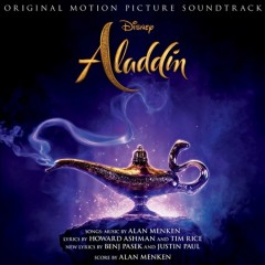 Aladdin : original motion picture soundtrack / music by Alan Menken ; lyrics by Howard Ashman and Tim Rice ; new lyrics by Benj Pasek and Justin Paul ; score by Alan Menken. - music by Alan Menken ; lyrics by Howard Ashman and Tim Rice ; new lyrics by Benj Pasek and Justin Paul ; score by Alan Menken.