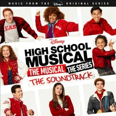 High school musical : the musical, the series [the soundtrack].