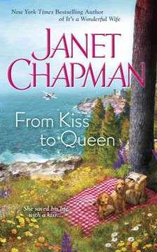 From kiss to queen /  Janet Chapman.