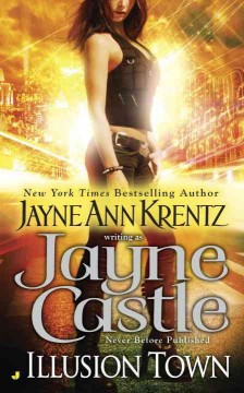 Illusion Town /  Jayne Ann Krentz writing as Jayne Castle.