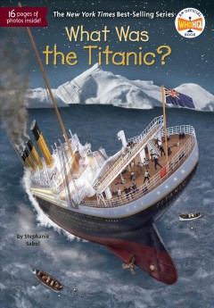 What was the Titanic? /  by Stephanie Sabol ; illustrated by Gregory Copeland.