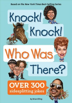 Knock! Knock! Who was there? : over 200 sidesplitting jokes / by Brian Elling ; illustrated by Nancy Harrison and Andrew Tomson. - by Brian Elling ; illustrated by Nancy Harrison and Andrew Tomson.