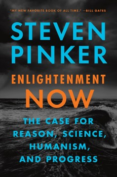 Enlightenment Now / Steven Pinker - Steven Pinker