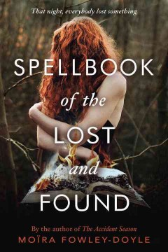 Spellbook of the Lost and Found /  Moïra Fowley-Doyle. - Moïra Fowley-Doyle.
