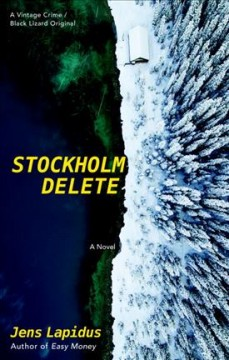 Stockholm delete /  by Jens Lapidus ; translated from the Swedish by Alice Menzies.
