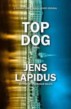 Top dog /  by Jens Lapidus ; translated from the Swedish by Alice Menzies.