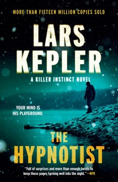 The hypnotist : a Joona Linna novel / by Lars Kepler ; translated from the Swedish by Neil Smith.