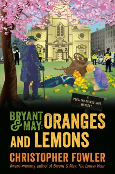 Bryant & May : oranges and lemons / Christopher Fowler.