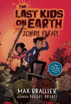 The Last kids on Earth and the zombie parade /  Max Brallier.
