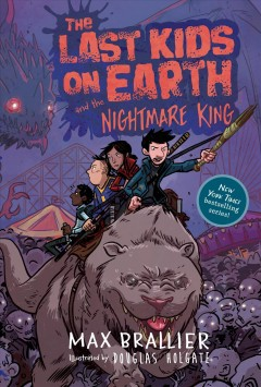 The Last kids on Earth and the nightmare king /  Max Brallier.