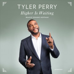 Higher is waiting : passages of inspiration / Tyler Perry.