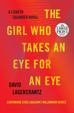 The girl who takes an eye for an eye /  David Lagercrantz ; translated from the Swedish by George Goulding. - David Lagercrantz ; translated from the Swedish by George Goulding.