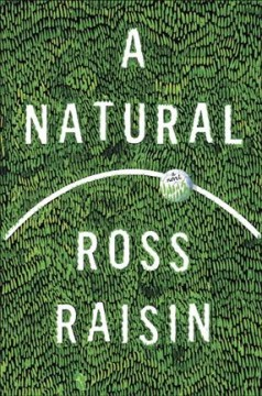 A natural : a novel / Ross Raisin. - Ross Raisin.