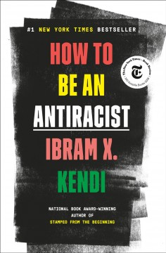How To Be An Antiracist / Ibram X Kendi - Ibram X Kendi