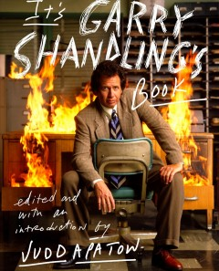 It's Garry Shandling's book /  edited by Judd Apatow.