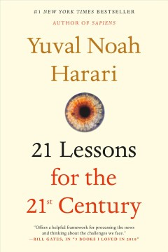 21 lessons for the 21st century /  Yuval Noah Harari.