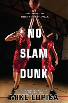 No slam dunk /  Mike Lupica. - Mike Lupica.