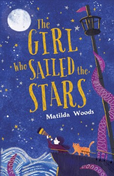 The girl who sailed the stars /  Matilda Woods ; illustrated by Anuska Allepuz. - Matilda Woods ; illustrated by Anuska Allepuz.