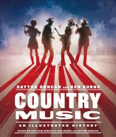 Country music : an illustrated history / Dayton Duncan ; based on a documentary film by Ken Burns, written by Dayton Duncan ; with a preface by Ken Burns ; picture research by Susanna Steisel, Susan Shumaker, Pam Tubridy Baucom, and Emily Mosher ; design by Maggie Hinders.