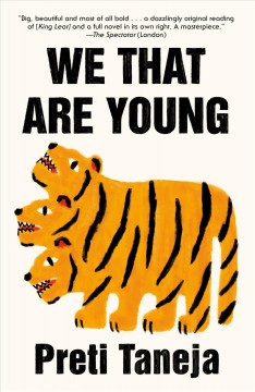 We that are young : a novel / Preti Taneja.