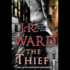 The thief /  J.R. Ward.