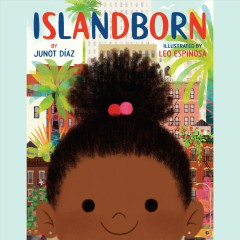 Islandborn /  by Junot Díaz ; illustrated by Leo Espinosa. - by Junot Díaz ; illustrated by Leo Espinosa.