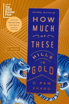 How much of these hills is gold /  C Pam Zhang. - C Pam Zhang.