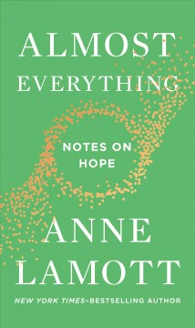 Almost Everything / Anne Lamott